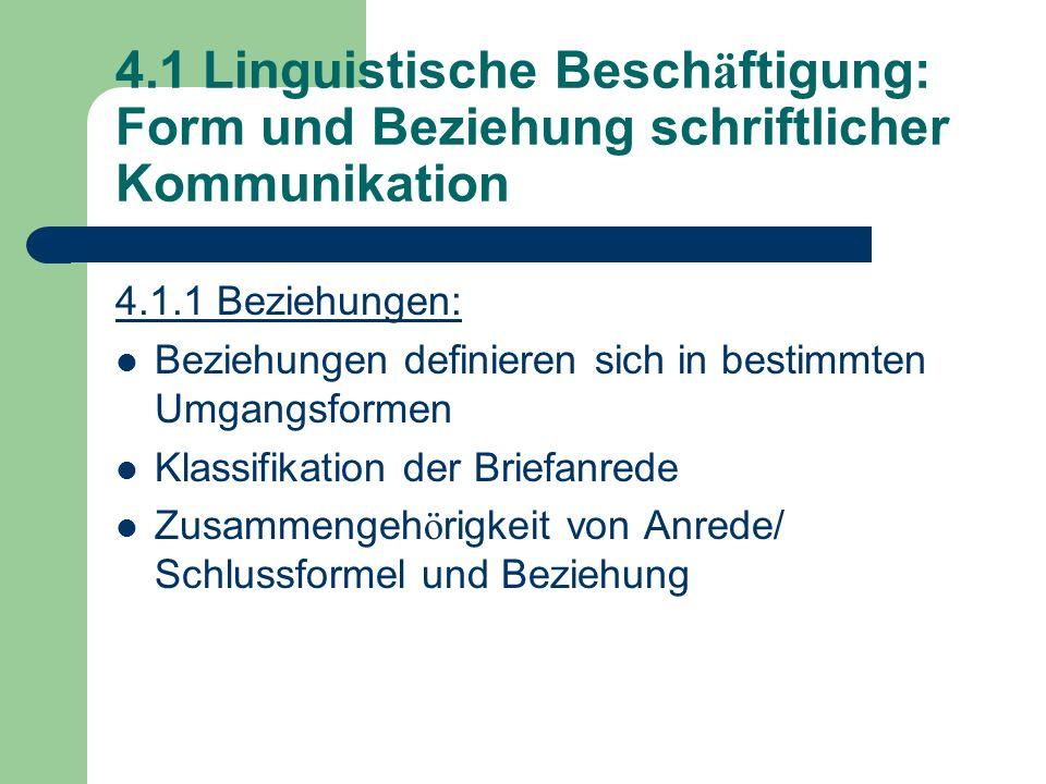 4.1 Linguistische Beschäftigung: Form und Beziehung schriftlicher Kommunikation