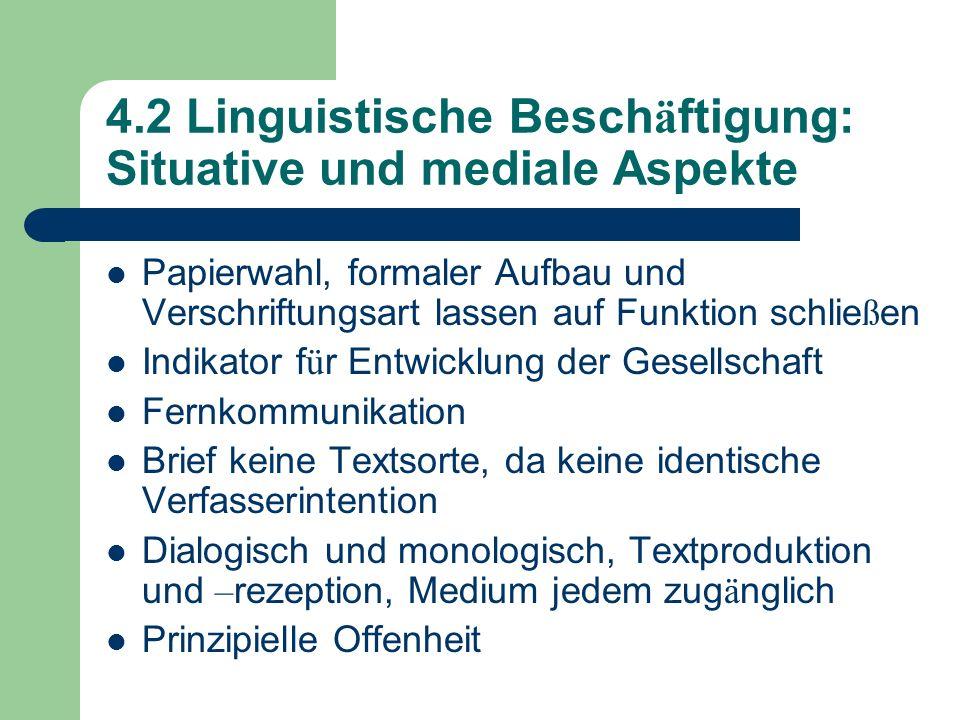 4.2 Linguistische Beschäftigung: Situative und mediale Aspekte