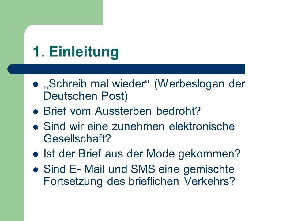 """1. Einleitung """"Schreib mal wieder (Werbeslogan der Deutschen Post)"""