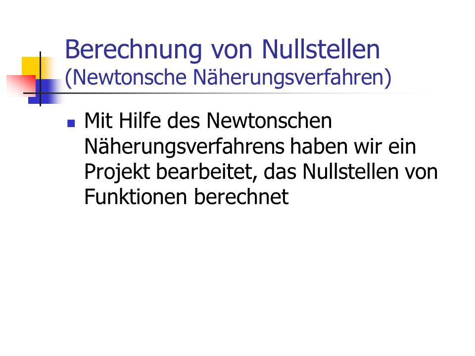 Berechnung von Nullstellen (Newtonsche Näherungsverfahren)