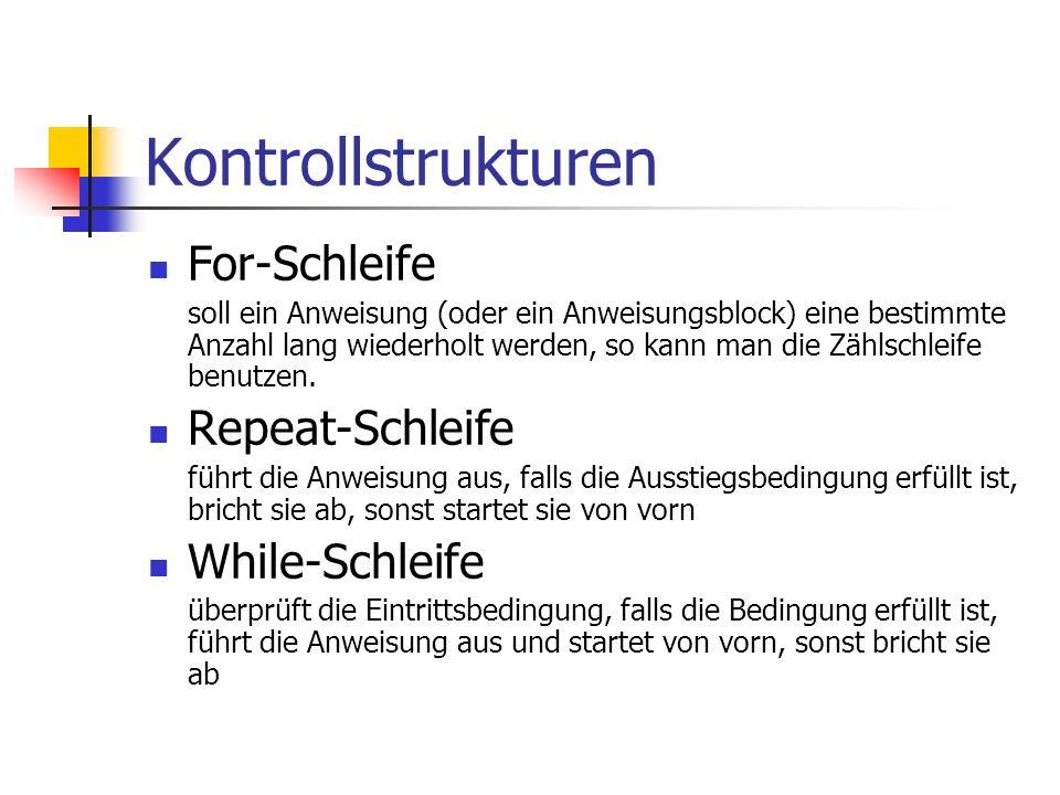 Kontrollstrukturen For-Schleife Repeat-Schleife While-Schleife