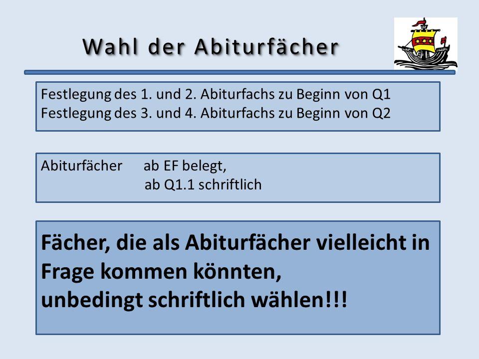 Wahl der AbiturfächerFestlegung des 1. und 2. Abiturfachs zu Beginn von Q1. Festlegung des 3. und 4. Abiturfachs zu Beginn von Q2.