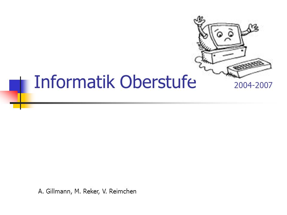 Informatik Oberstufe 2004-2007