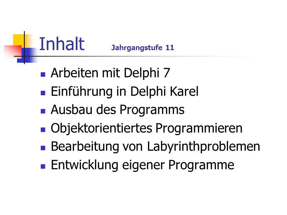 Inhalt Jahrgangstufe 11 Arbeiten mit Delphi 7
