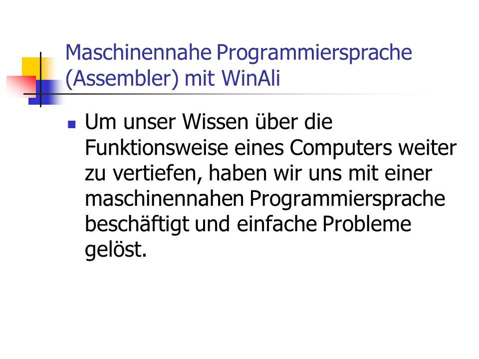 Maschinennahe Programmiersprache (Assembler) mit WinAli