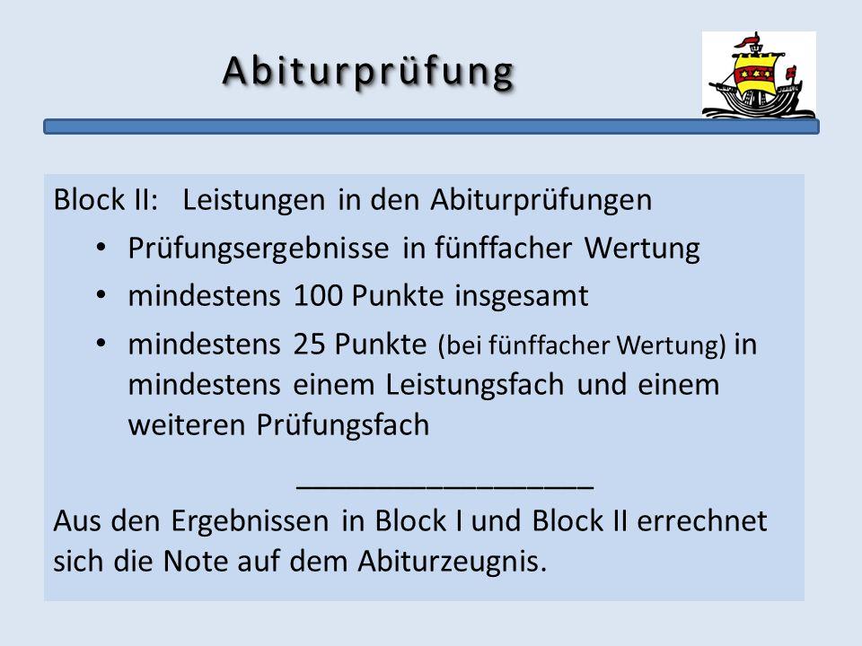 Abiturprüfung Block II: Leistungen in den Abiturprüfungen