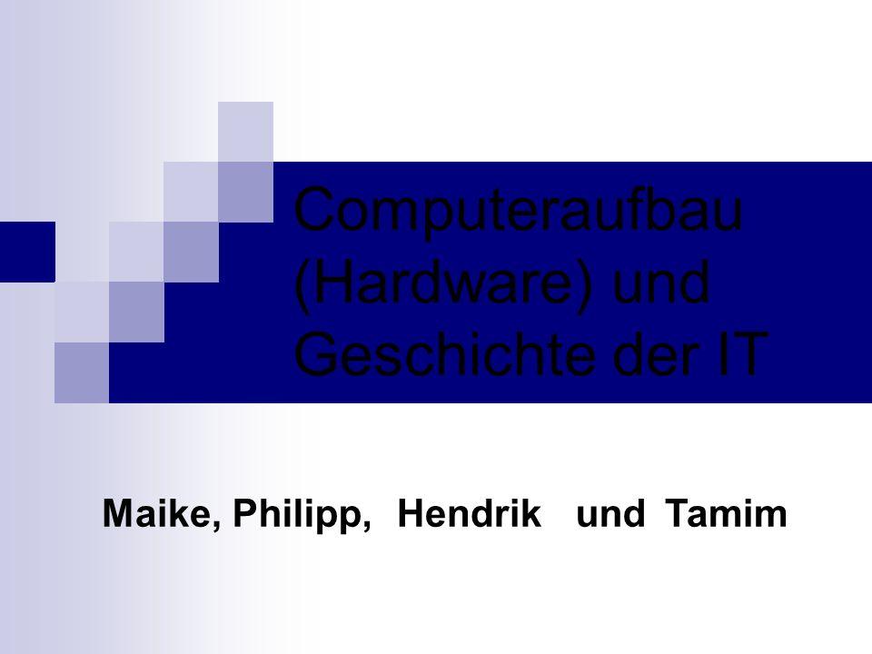 Computeraufbau (Hardware) und Geschichte der IT
