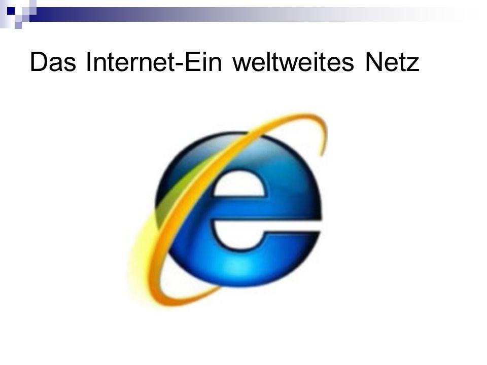 Das Internet-Ein weltweites Netz