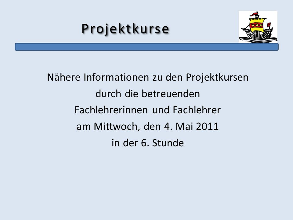 Projektkurse Nähere Informationen zu den Projektkursen