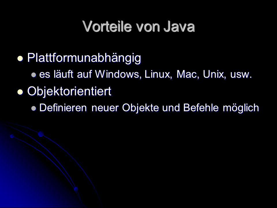 Vorteile von Java Plattformunabhängig Objektorientiert
