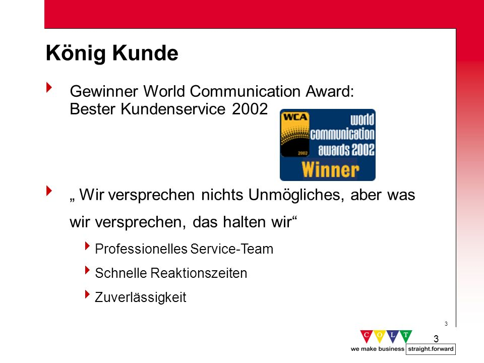 König Kunde Gewinner World Communication Award: Bester Kundenservice 2002.