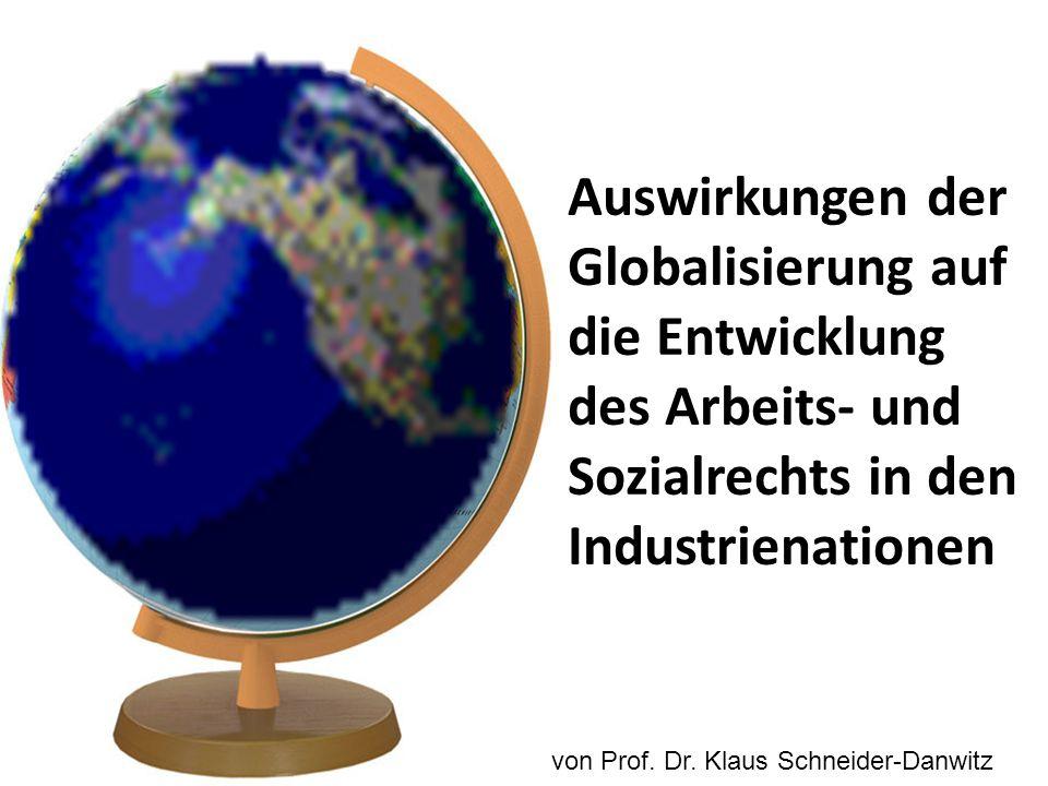 Auswirkungen der Globalisierung auf die Entwicklung des Arbeits- und Sozialrechts in den Industrienationen