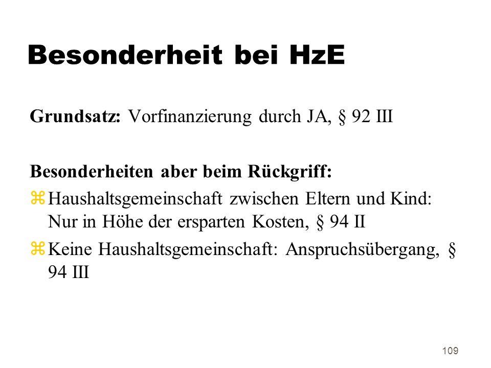 Besonderheit bei HzE Grundsatz: Vorfinanzierung durch JA, § 92 III