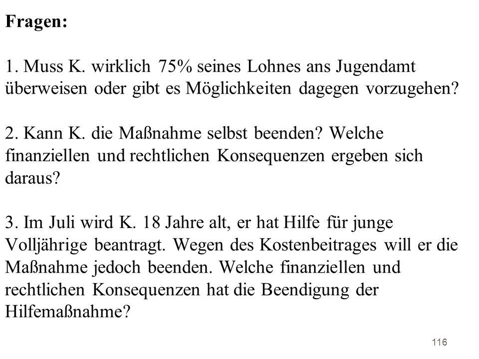 Fragen: 1. Muss K.