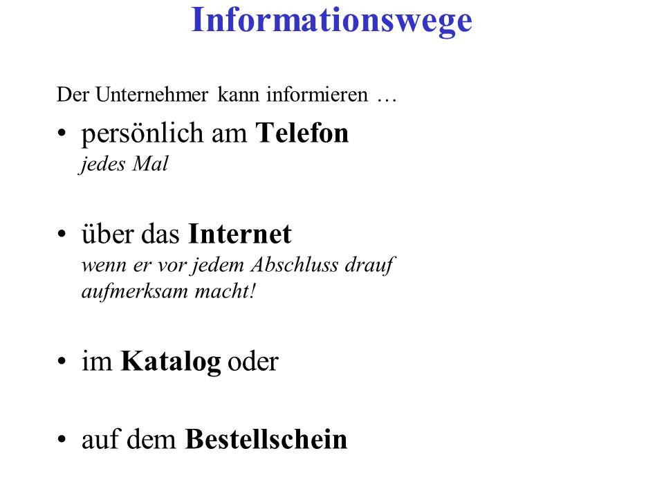 Informationswege persönlich am Telefon jedes Mal