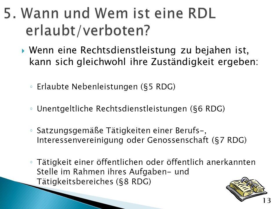 5. Wann und Wem ist eine RDL erlaubt/verboten