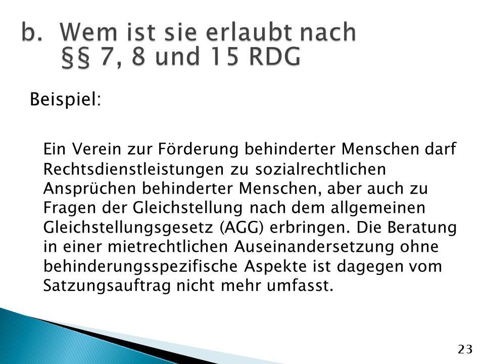 Wem ist sie erlaubt nach §§ 7, 8 und 15 RDG