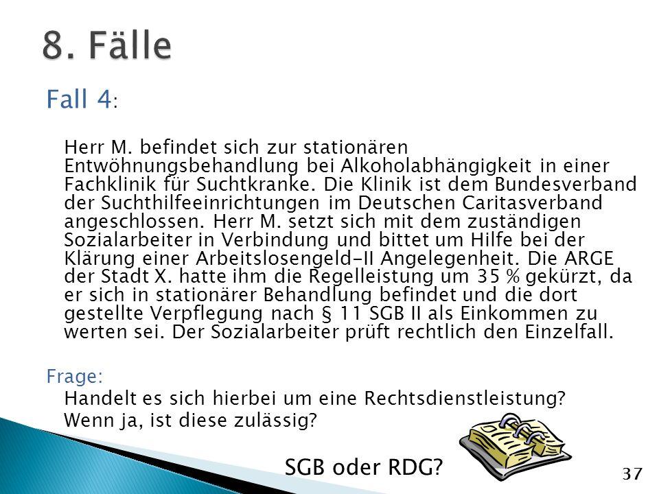 8. Fälle Fall 4: SGB oder RDG