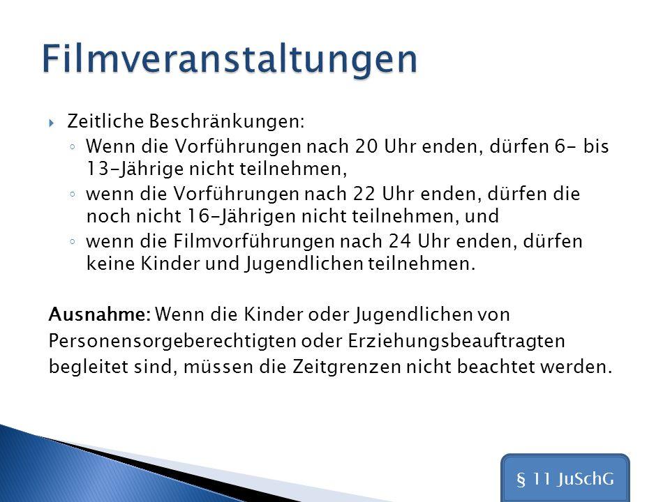 Filmveranstaltungen Zeitliche Beschränkungen: