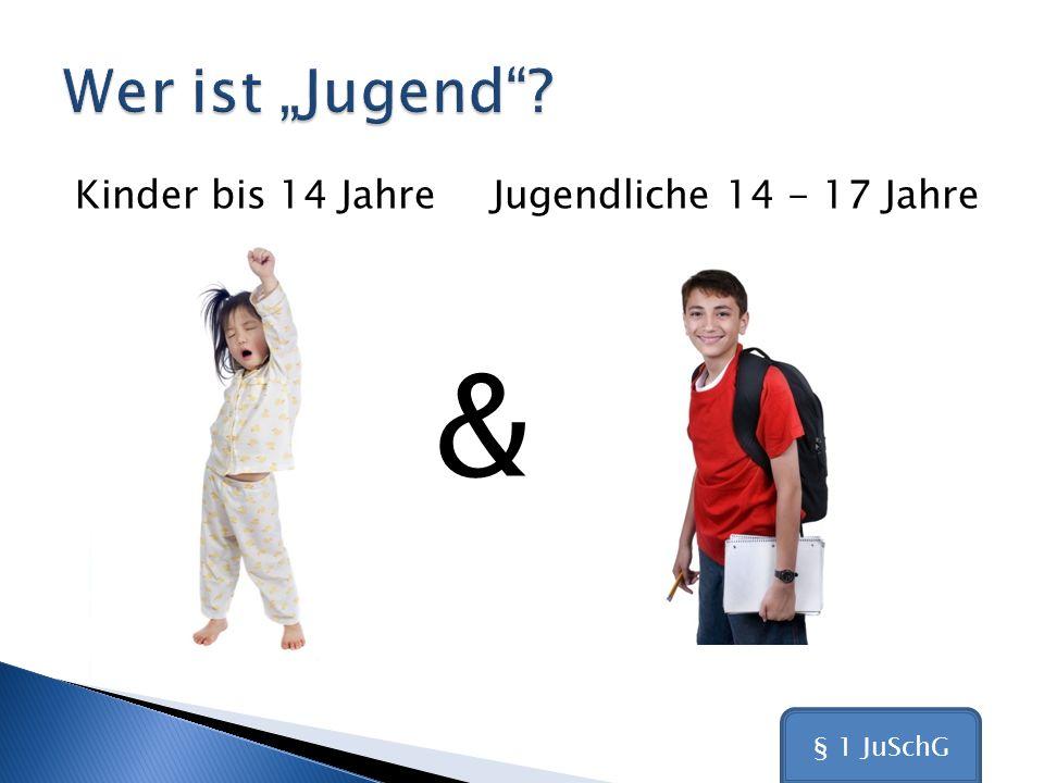 """& Wer ist """"Jugend Kinder bis 14 Jahre Jugendliche 14 - 17 Jahre"""