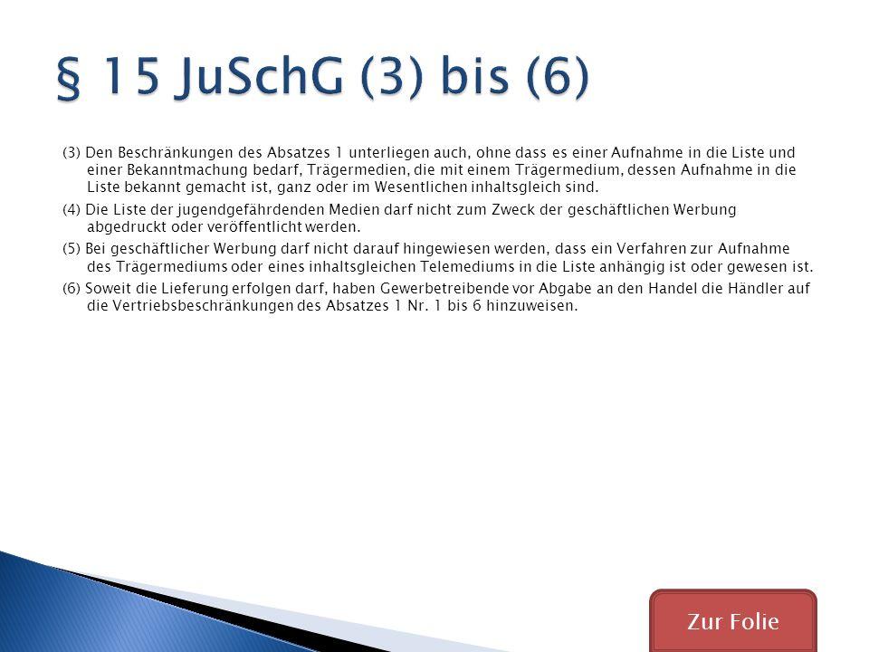 § 15 JuSchG (3) bis (6) Zur Folie