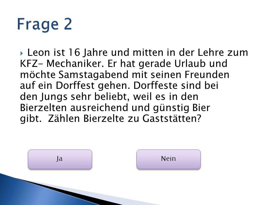 Frage 2 Leon ist 16 Jahre und mitten in der Lehre zum