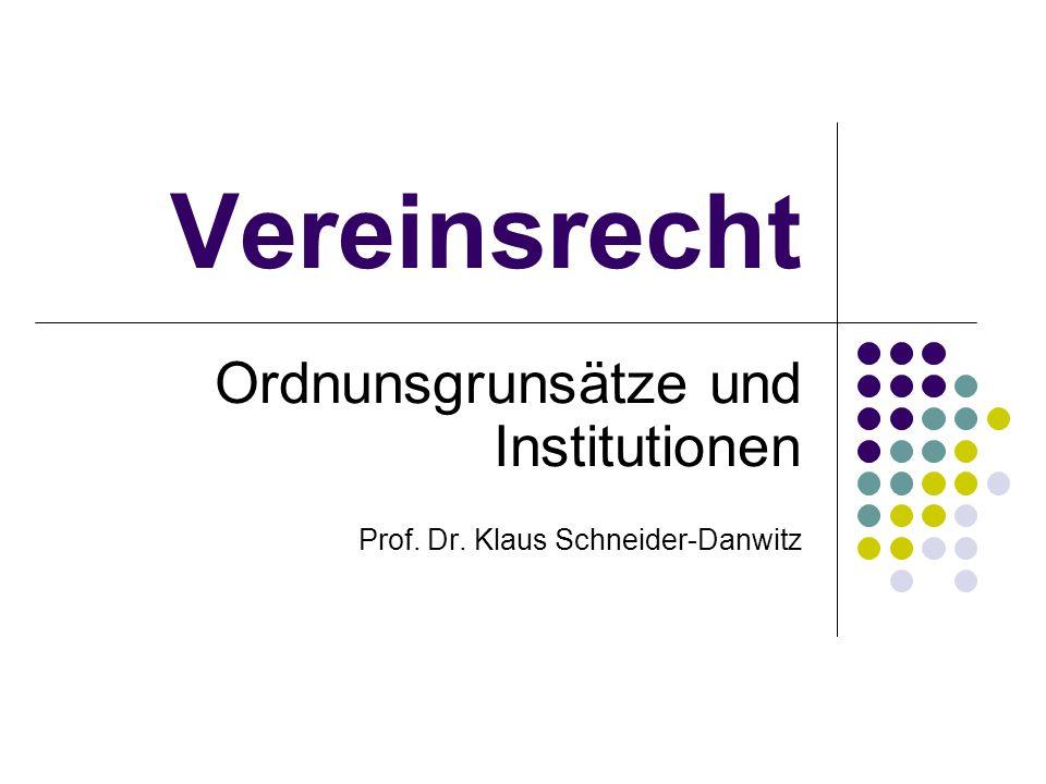 Ordnunsgrunsätze und Institutionen Prof. Dr. Klaus Schneider-Danwitz