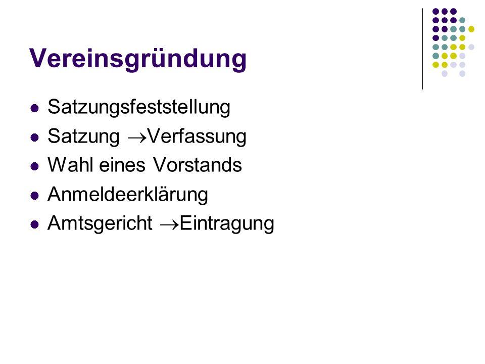 Vereinsgründung Satzungsfeststellung Satzung Verfassung