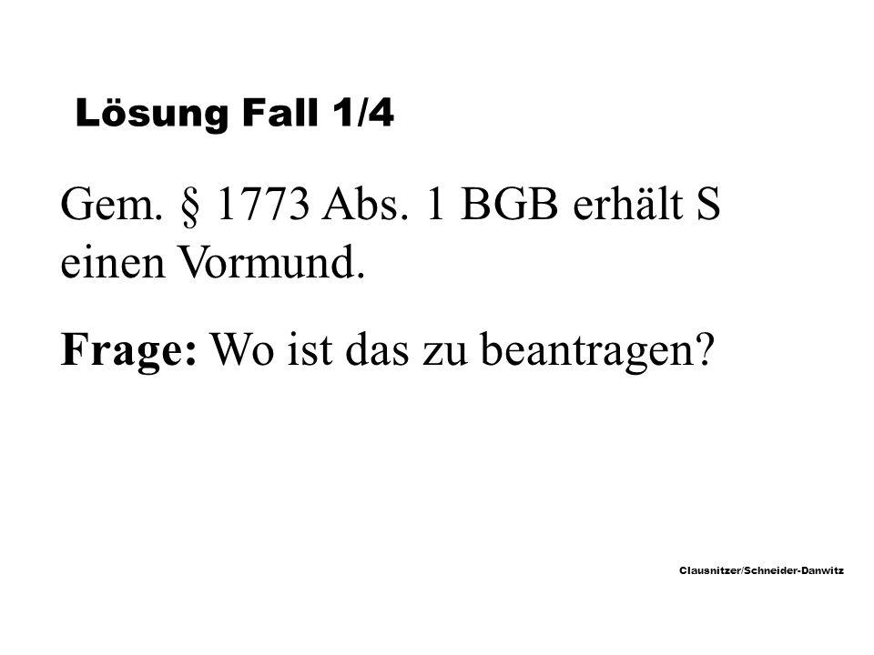 Gem. § 1773 Abs. 1 BGB erhält S einen Vormund.