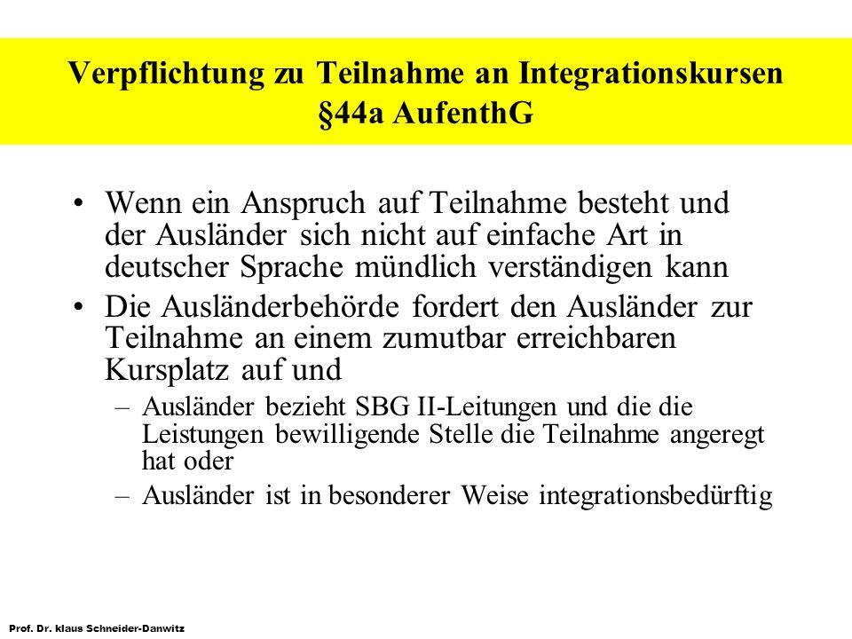 Verpflichtung zu Teilnahme an Integrationskursen §44a AufenthG