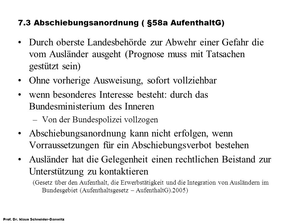 7.3 Abschiebungsanordnung ( §58a AufenthaltG)