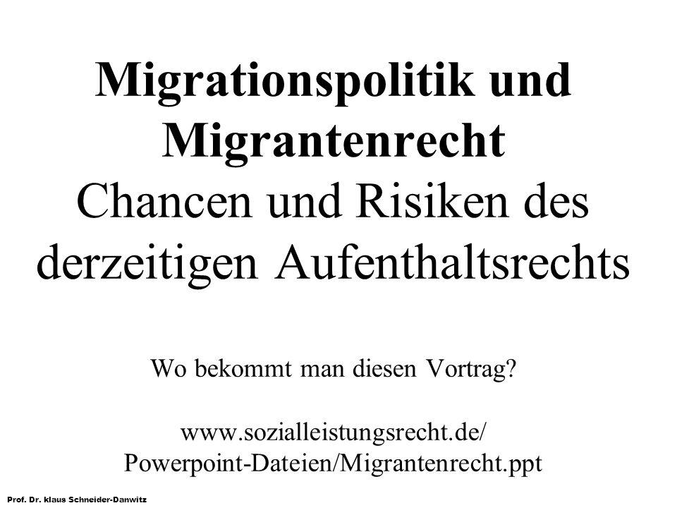Migrationspolitik und Migrantenrecht Chancen und Risiken des derzeitigen Aufenthaltsrechts Wo bekommt man diesen Vortrag.