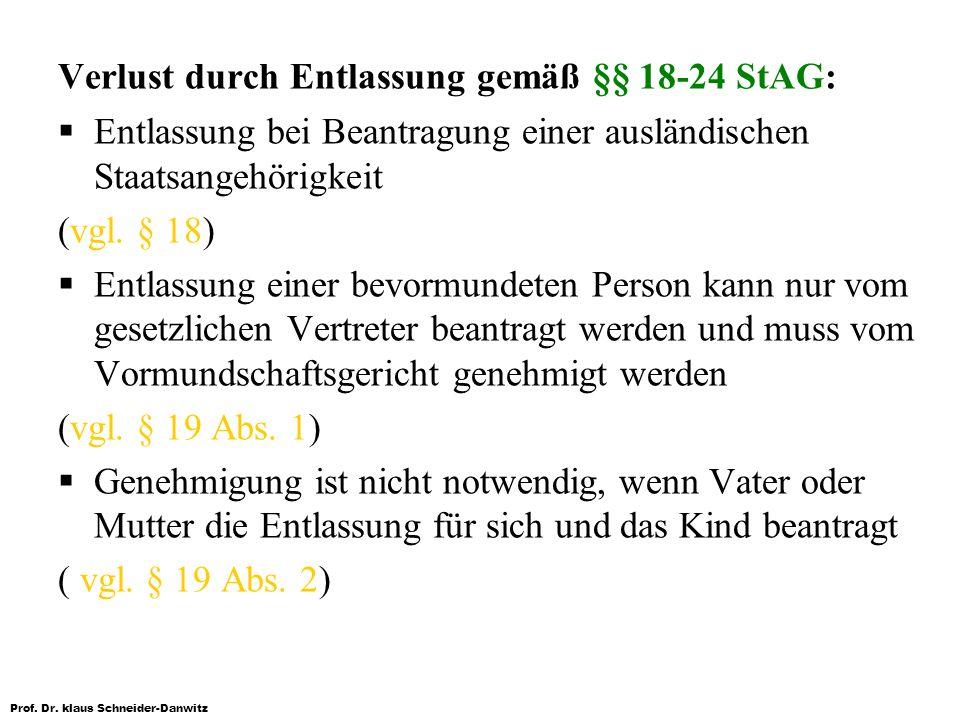 Verlust durch Entlassung gemäß §§ 18-24 StAG: