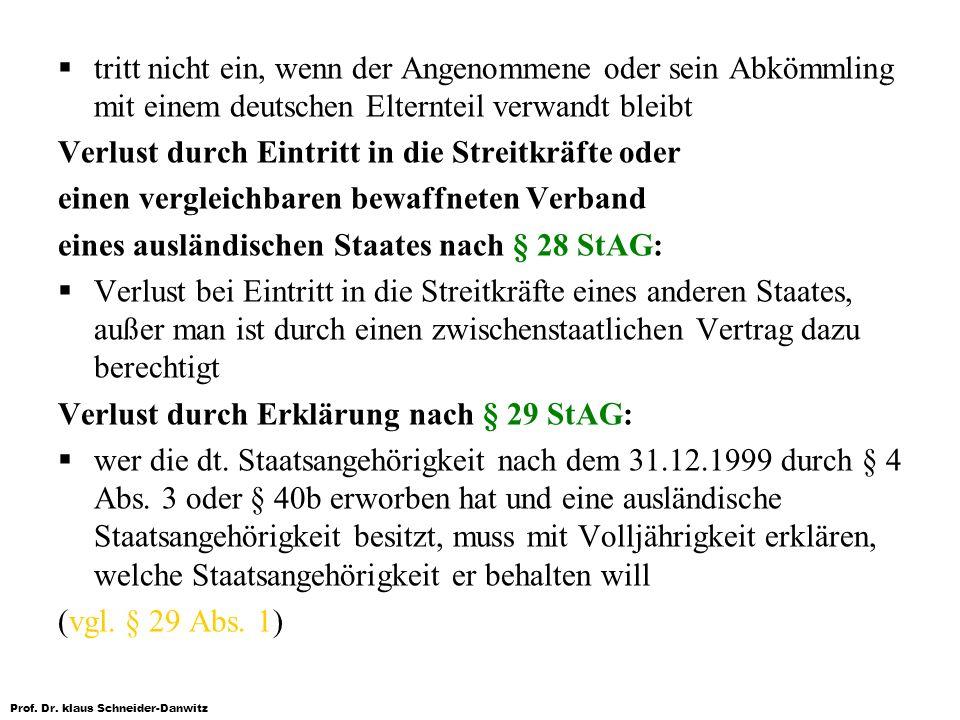 tritt nicht ein, wenn der Angenommene oder sein Abkömmling mit einem deutschen Elternteil verwandt bleibt