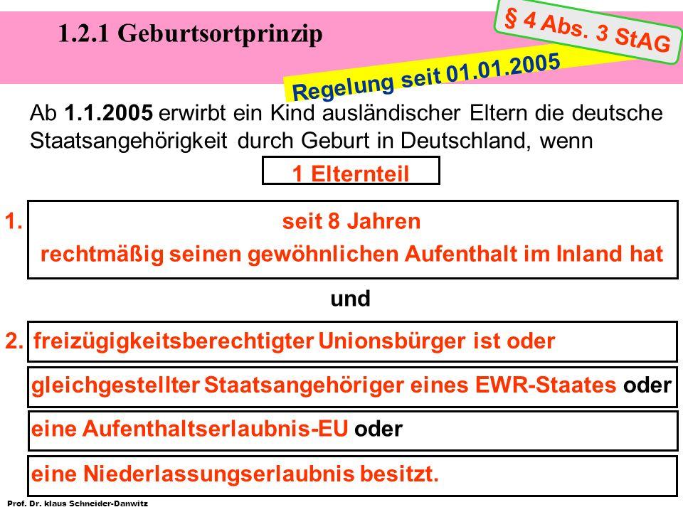 1.2.1 Geburtsortprinzip § 4 Abs. 3 StAG Regelung seit 01.01.2005
