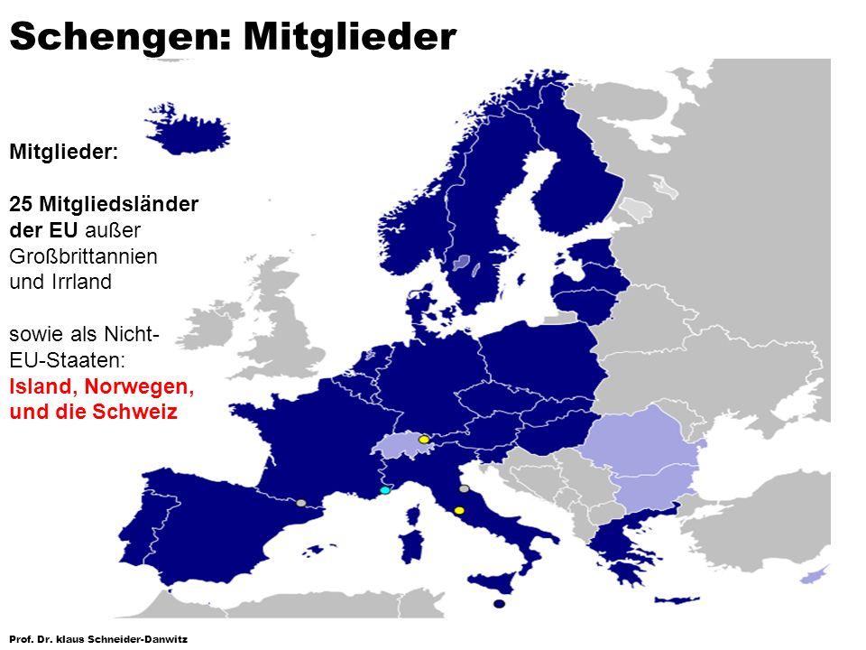 Schengen: Mitglieder Mitglieder:
