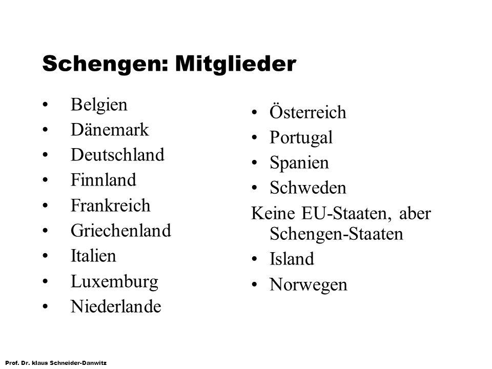 Schengen: Mitglieder Belgien Österreich Dänemark Portugal Deutschland