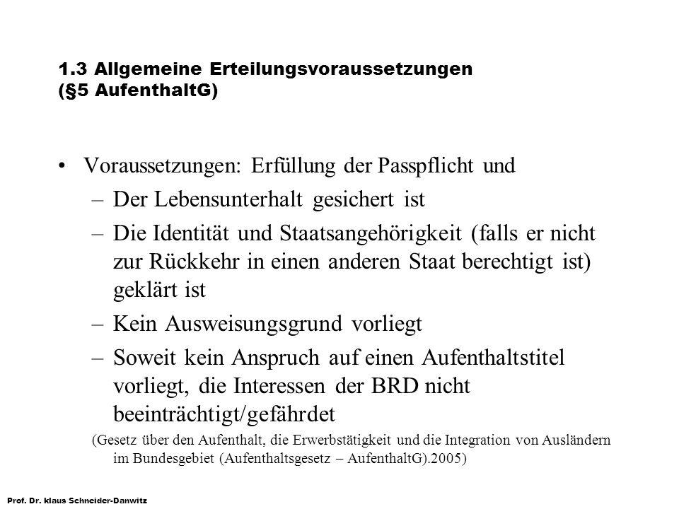 1.3 Allgemeine Erteilungsvoraussetzungen (§5 AufenthaltG)