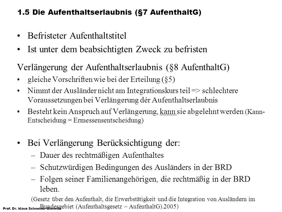 1.5 Die Aufenthaltserlaubnis (§7 AufenthaltG)