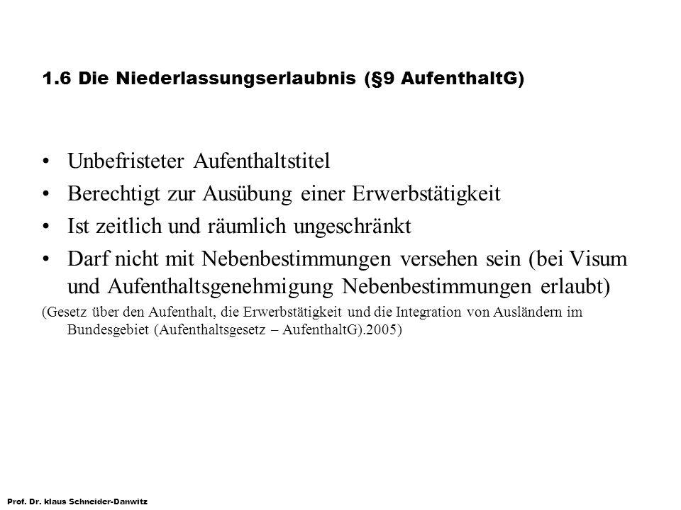 1.6 Die Niederlassungserlaubnis (§9 AufenthaltG)