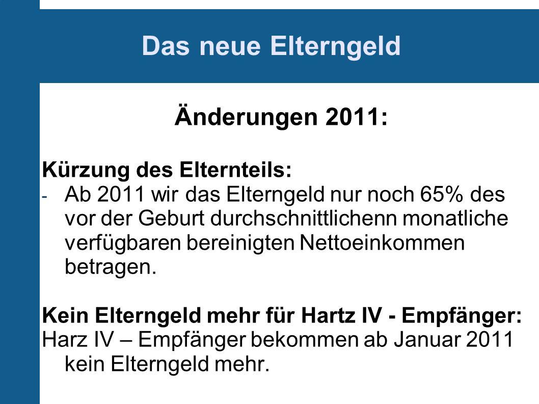 Das neue Elterngeld Änderungen 2011: Kürzung des Elternteils: