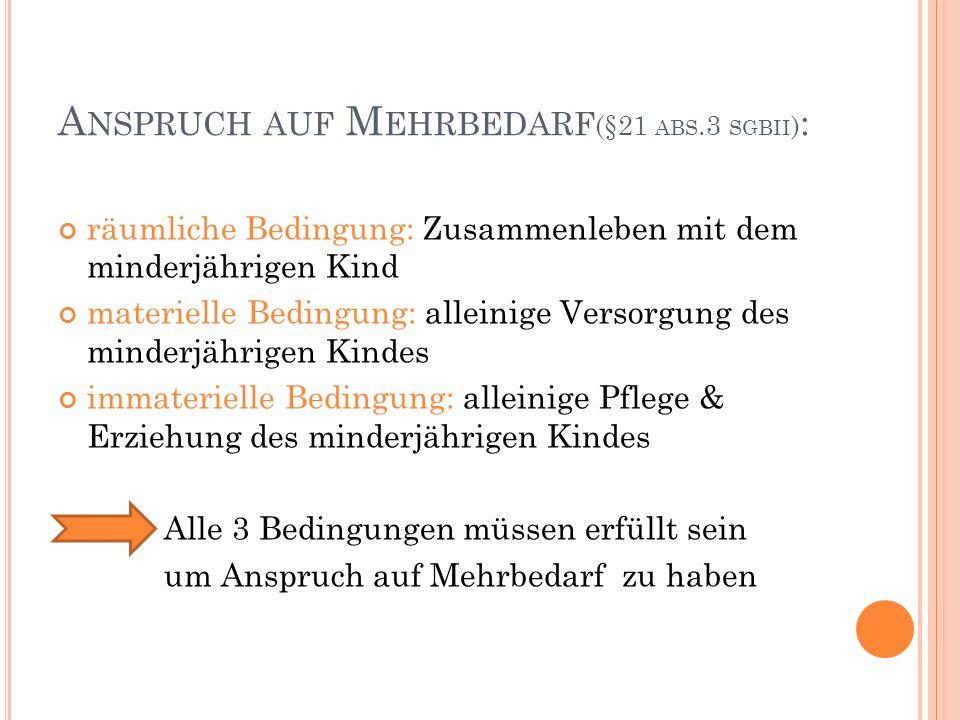 Anspruch auf Mehrbedarf(§21 abs.3 sgbii):