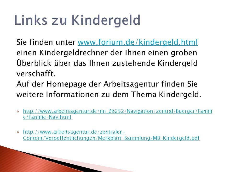 Links zu Kindergeld Sie finden unter www.forium.de/kindergeld.html