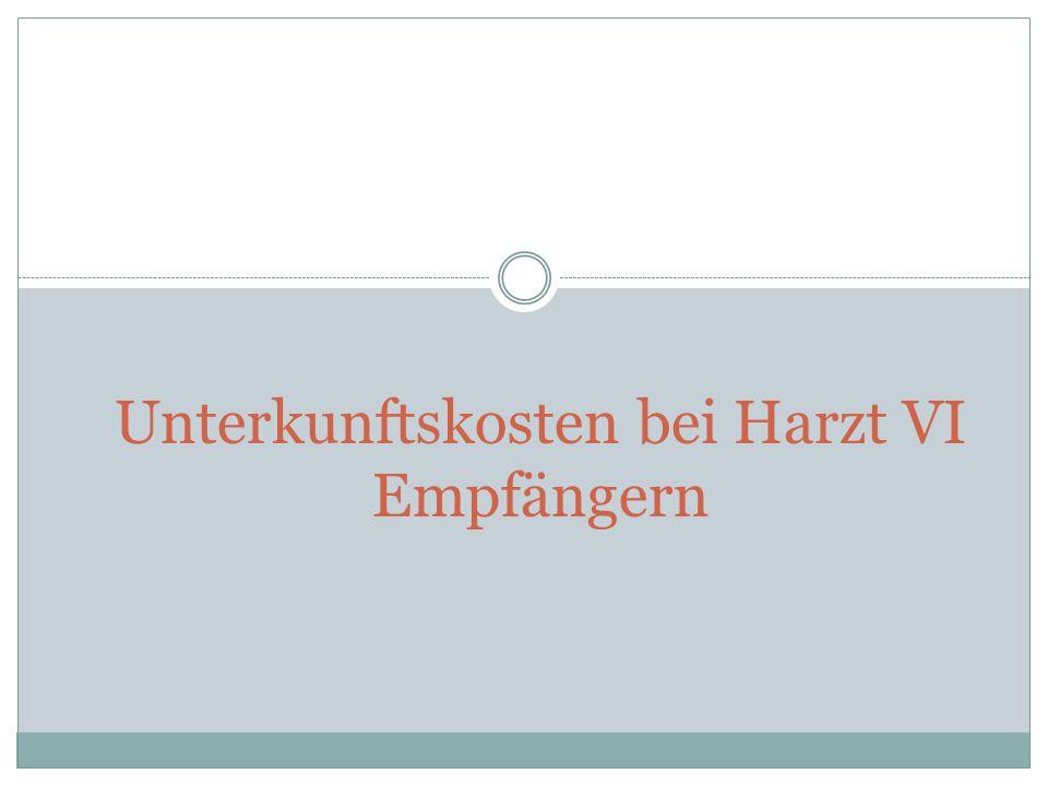 Unterkunftskosten bei Harzt VI Empfängern