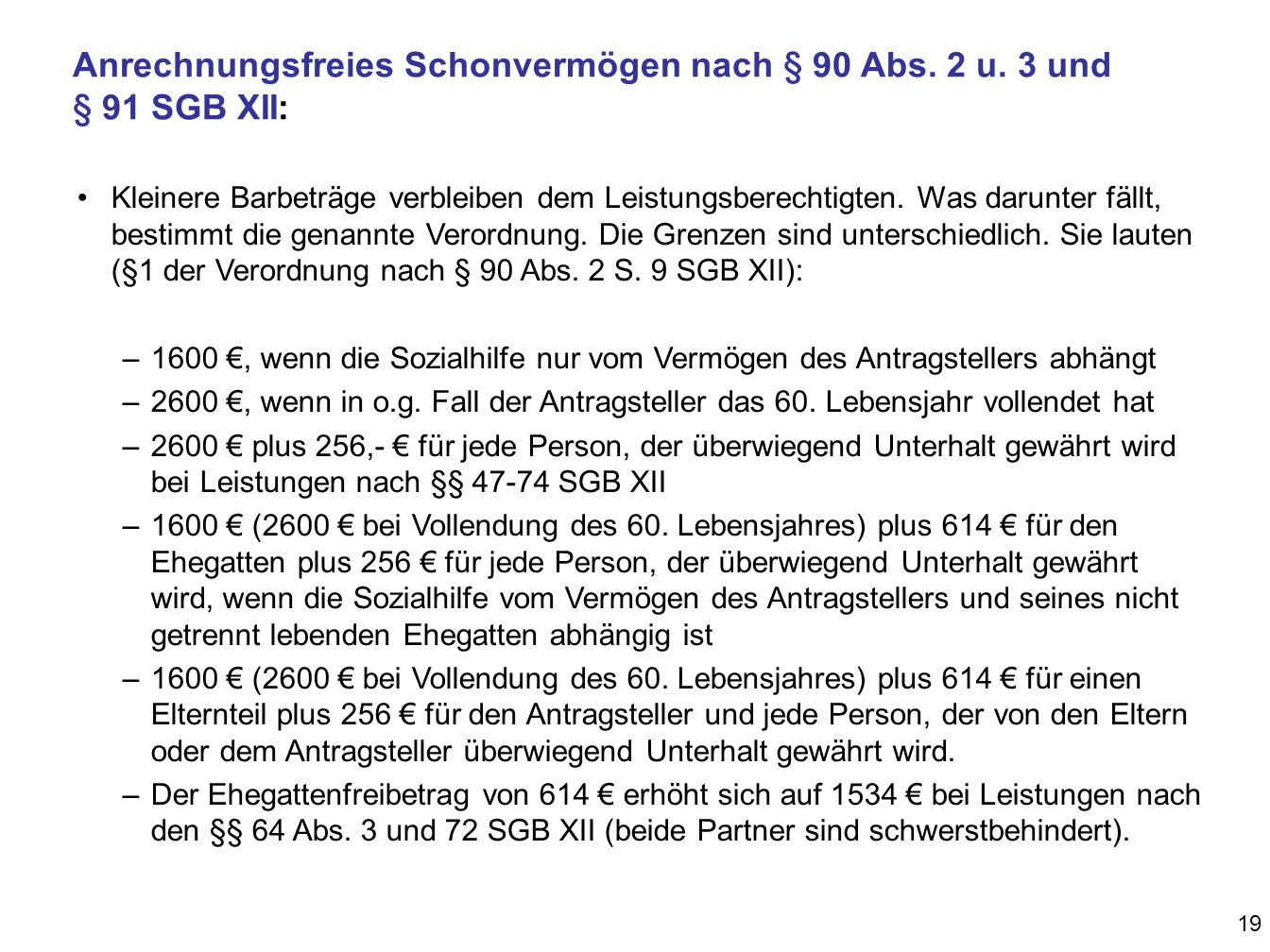 Anrechnungsfreies Schonvermögen nach § 90 Abs. 2 u. 3 und § 91 SGB XII:
