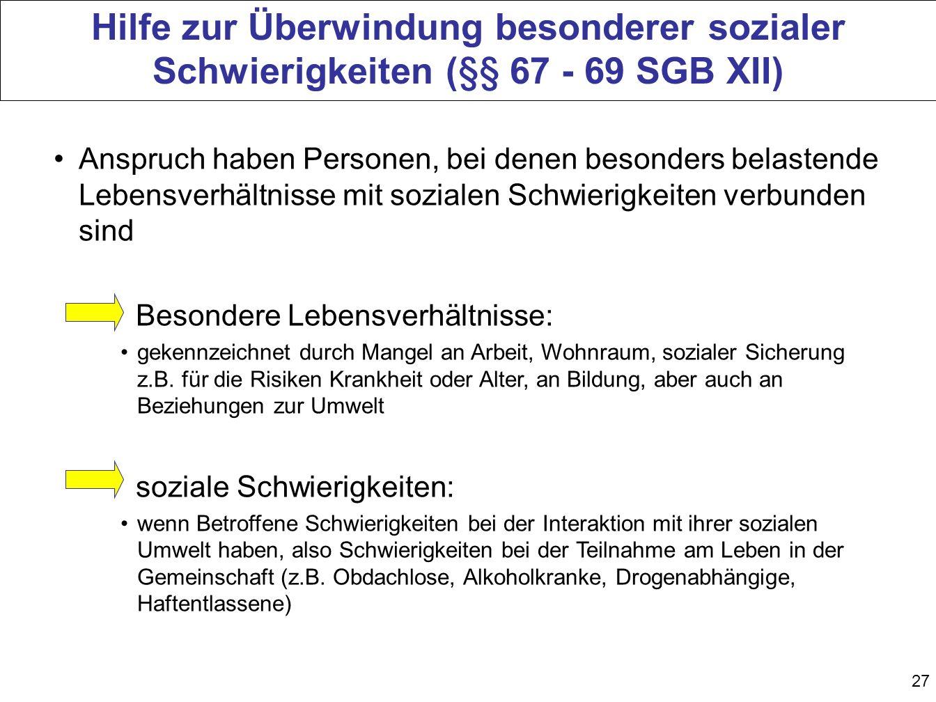 Hilfe zur Überwindung besonderer sozialer Schwierigkeiten (§§ 67 - 69 SGB XII)