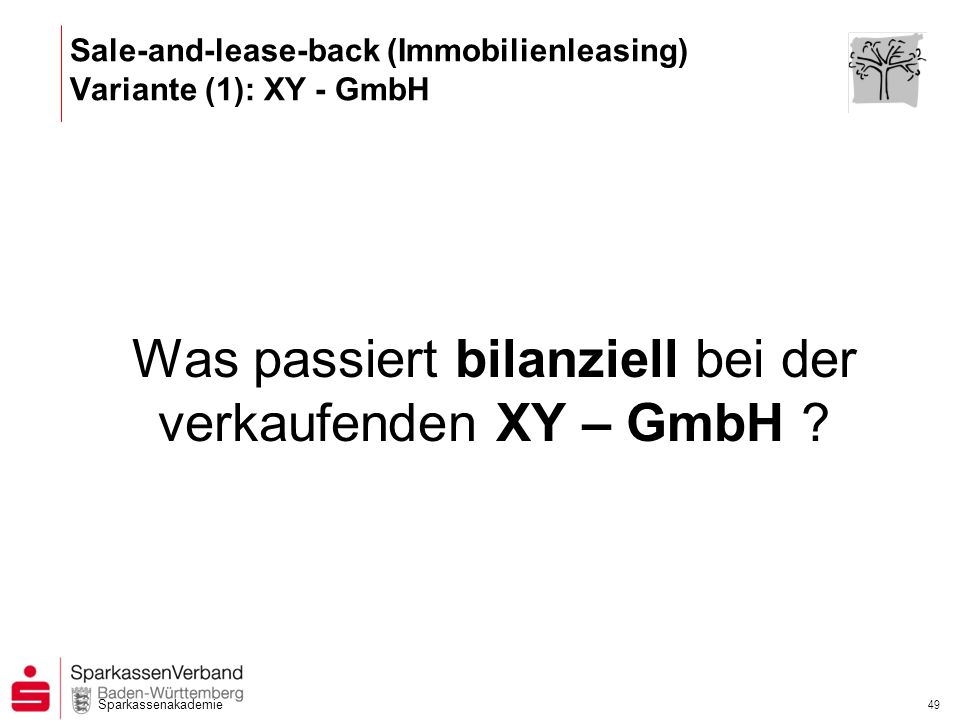Sale-and-lease-back (Immobilienleasing) Variante (1): XY - GmbH