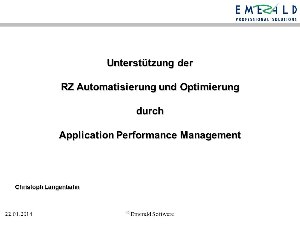 Unterstützung der RZ Automatisierung und Optimierung durch Application Performance Management