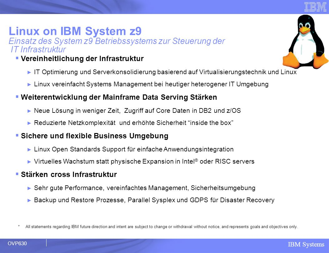 Linux on IBM System z9 Einsatz des System z9 Betriebssystems zur Steuerung der IT Infrastruktur
