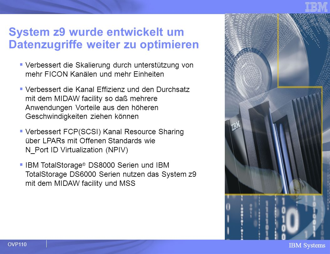 System z9 wurde entwickelt um Datenzugriffe weiter zu optimieren